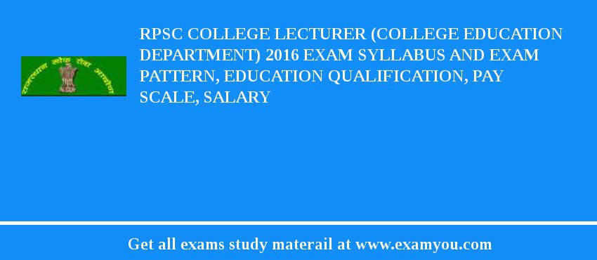 RPSC College Lecturer (College Education Department) 2020 Exam Syllabus And Exam Pattern, Education Qualification, Pay scale, Salary