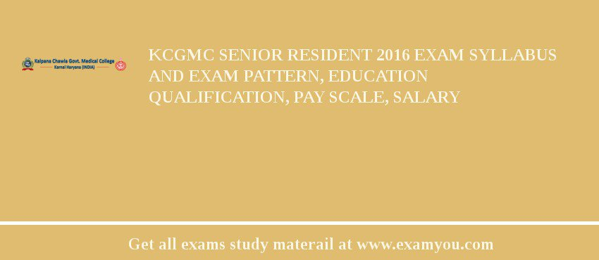 KCGMC Senior Resident 2019 Exam Syllabus And Exam Pattern