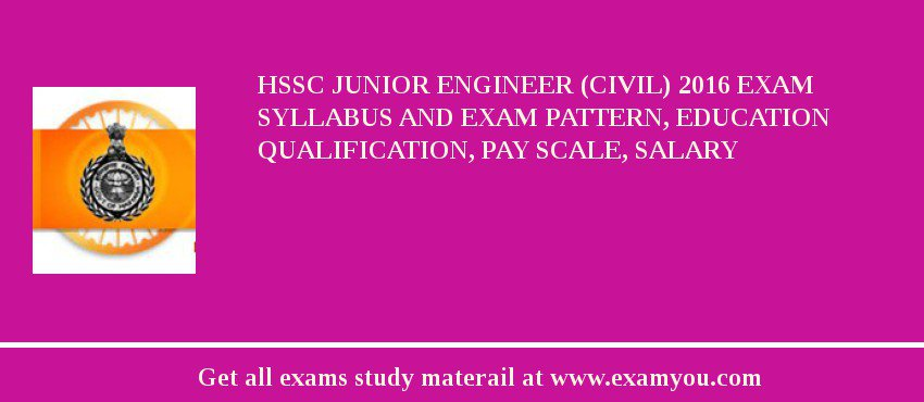 HSSC Junior Engineer (Civil) 2020 Exam Syllabus And Exam Pattern, Education Qualification, Pay scale, Salary