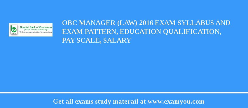 OBC Manager (Law) 2020 Exam Syllabus And Exam Pattern, Education Qualification, Pay scale, Salary