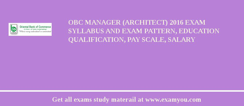 OBC Manager (Architect) 2020 Exam Syllabus And Exam Pattern, Education Qualification, Pay scale, Salary