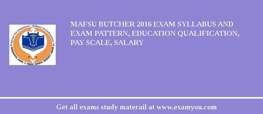 MAFSU Butcher 2020 Exam Syllabus And Exam Pattern, Education Qualification, Pay scale, Salary