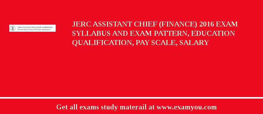 JERC Assistant Chief (Finance) 2020 Exam Syllabus And Exam Pattern, Education Qualification, Pay scale, Salary