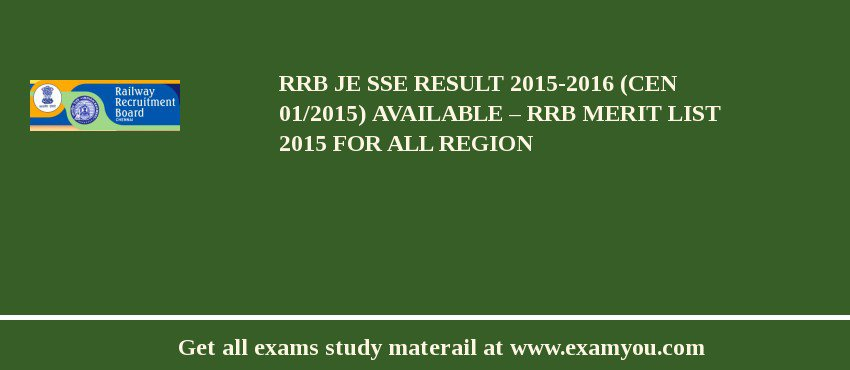RRB JE SSE Result 2019-2016 (CEN 01/2015) Available – RRB Merit List 2019 for All Region