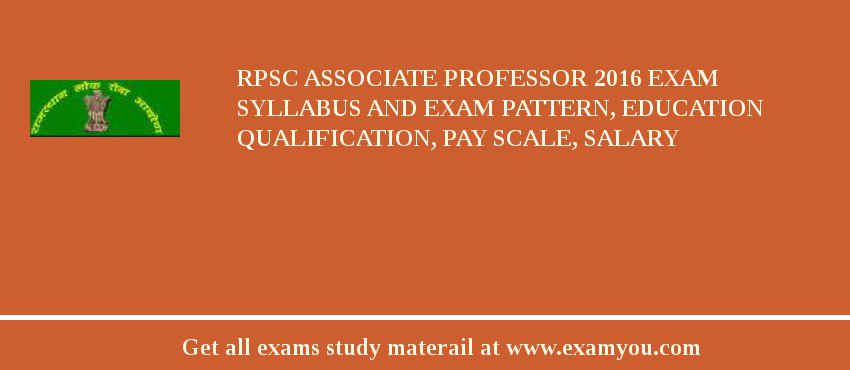 RPSC Associate Professor 2020 Exam Syllabus And Exam Pattern, Education Qualification, Pay scale, Salary