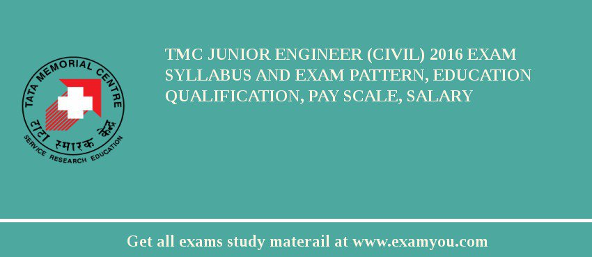 TMC Junior Engineer (Civil) 2019 Exam Syllabus And Exam Pattern, Education Qualification, Pay scale, Salary