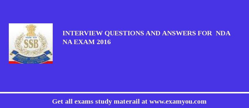 Interview Questions And Answers For  NDA NA Exam 2020