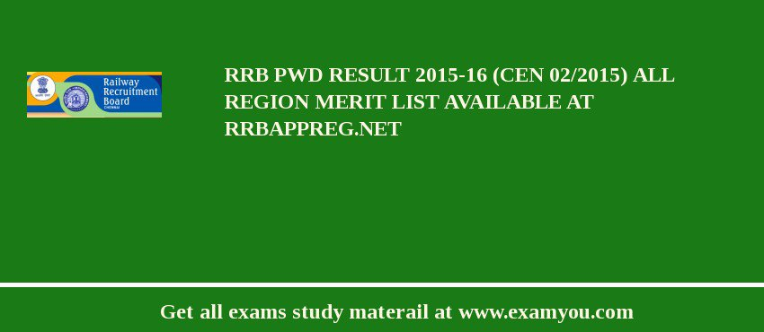RRB PWD Result 2020-16 (CEN 02/2015) All Region Merit List Available at rrbappreg.net