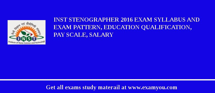 INST Stenographer 2019 Exam Syllabus And Exam Pattern, Education Qualification, Pay scale, Salary