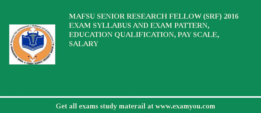 MAFSU Senior Research Fellow (SRF) 2020 Exam Syllabus And Exam Pattern, Education Qualification, Pay scale, Salary
