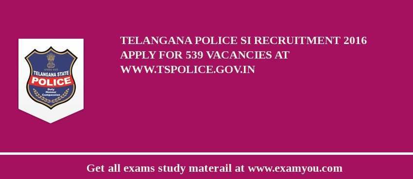 Telangana Police SI Recruitment 2020 Apply for 539 Vacancies at www.tspolice.gov.in