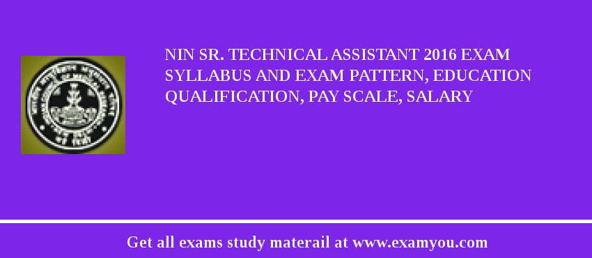 NIN Sr. Technical Assistant 2020 Exam Syllabus And Exam Pattern, Education Qualification, Pay scale, Salary