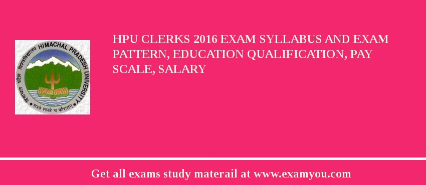 HPU Clerks 2020 Exam Syllabus And Exam Pattern, Education Qualification, Pay scale, Salary