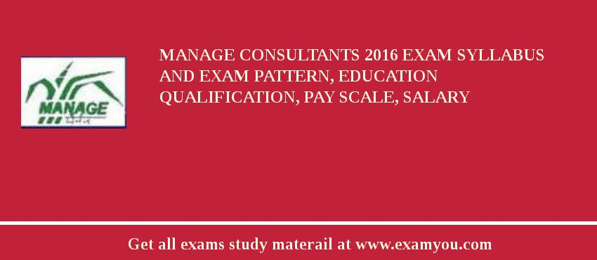 MANAGE Consultants 2019 Exam Syllabus And Exam Pattern, Education Qualification, Pay scale, Salary