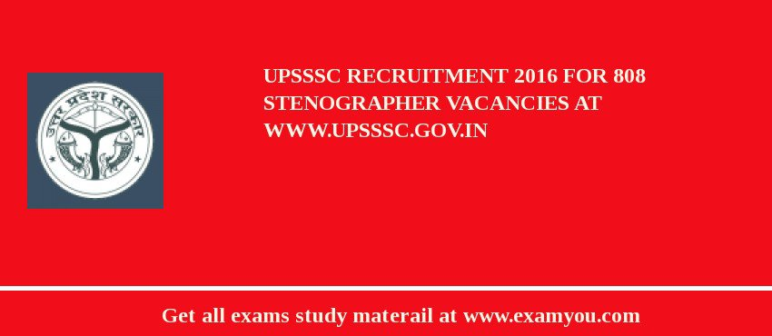 UPSSSC Recruitment 2020 For 808 Stenographer Vacancies at www.upsssc.gov.in