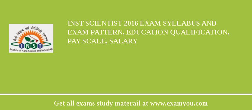 INST Scientist 2020 Exam Syllabus And Exam Pattern, Education Qualification, Pay scale, Salary