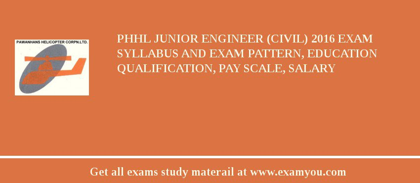 PHHL Junior Engineer (Civil) 2019 Exam Syllabus And Exam Pattern, Education Qualification, Pay scale, Salary