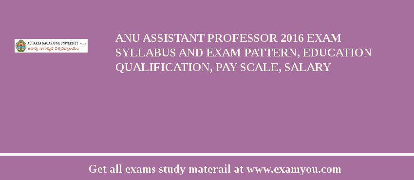 ANU Assistant Professor 2019 Exam Syllabus And Exam Pattern, Education Qualification, Pay scale, Salary