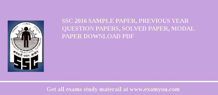 SSC 2019 Sample Paper, Previous Year Question Papers, Solved Paper, Modal Paper Download PDF