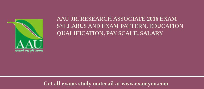 AAU Jr. Research Associate 2020 Exam Syllabus And Exam Pattern, Education Qualification, Pay scale, Salary