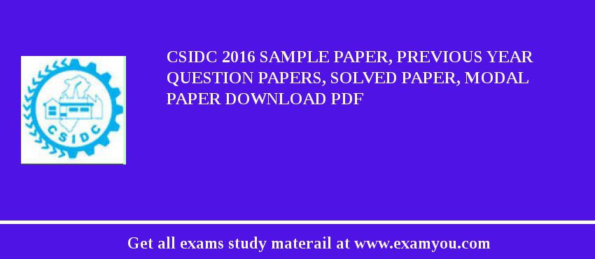 CSIDC 2020 Sample Paper, Previous Year Question Papers, Solved Paper, Modal Paper Download PDF