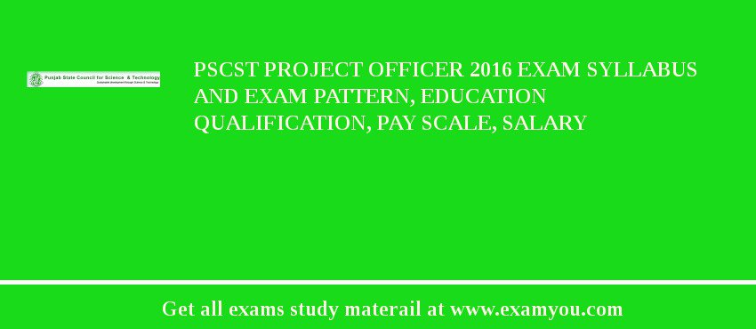 PSCST Project Officer 2019 Exam Syllabus And Exam Pattern, Education Qualification, Pay scale, Salary