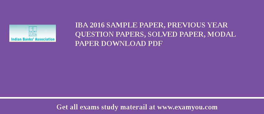 IBA 2020 Sample Paper, Previous Year Question Papers, Solved Paper, Modal Paper Download PDF