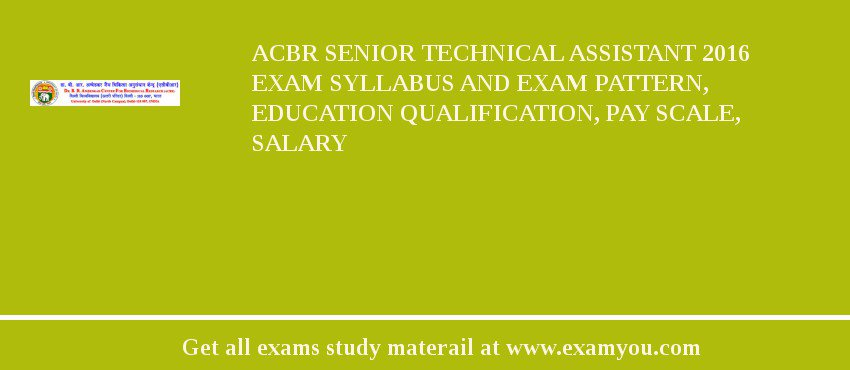 ACBR Senior Technical Assistant 2019 Exam Syllabus And Exam Pattern, Education Qualification, Pay scale, Salary