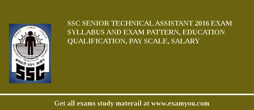 SSC Senior Technical Assistant 2019 Exam Syllabus And Exam Pattern, Education Qualification, Pay scale, Salary