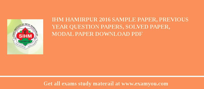 IHM Hamirpur 2020 Sample Paper, Previous Year Question Papers, Solved Paper, Modal Paper Download PDF
