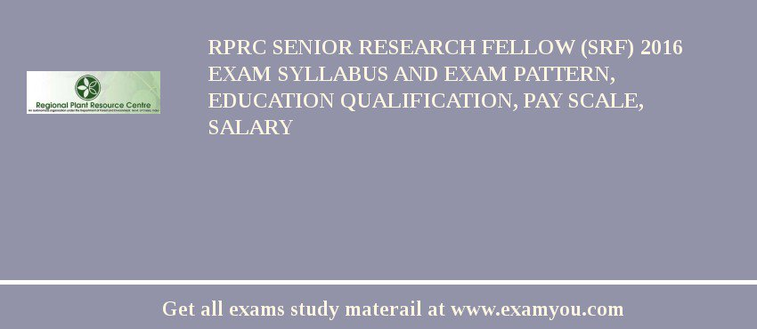 RPRC Senior Research Fellow (SRF) 2019 Exam Syllabus And Exam Pattern, Education Qualification, Pay scale, Salary