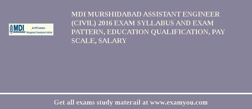 MDI Murshidabad Assistant Engineer (Civil) 2020 Exam Syllabus And Exam Pattern, Education Qualification, Pay scale, Salary