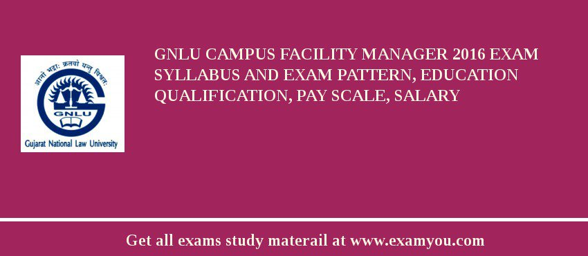 GNLU Campus Facility Manager 2020 Exam Syllabus And Exam Pattern, Education Qualification, Pay scale, Salary