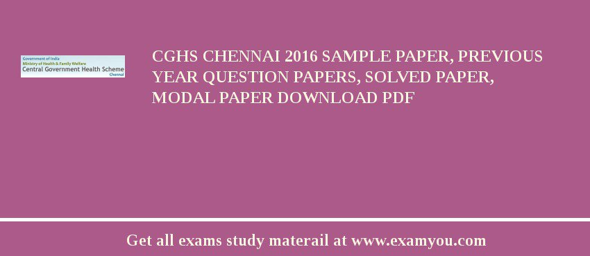 CGHS Chennai 2020 Sample Paper, Previous Year Question Papers, Solved Paper, Modal Paper Download PDF