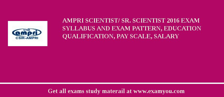 AMPRI Scientist/ Sr. Scientist 2019 Exam Syllabus And Exam Pattern, Education Qualification, Pay scale, Salary