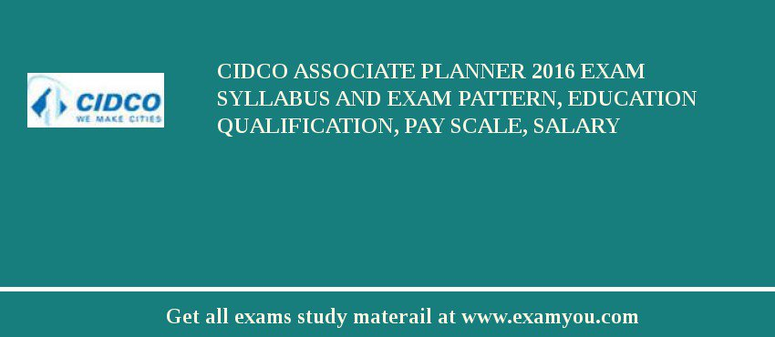CIDCO Associate Planner 2020 Exam Syllabus And Exam Pattern, Education Qualification, Pay scale, Salary