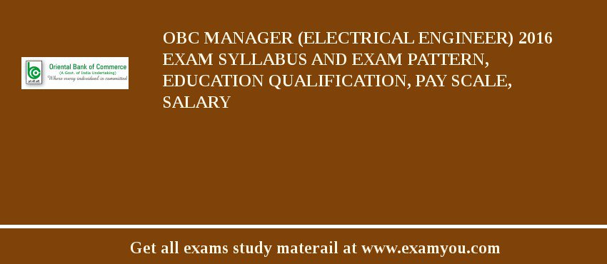 OBC Manager (Electrical Engineer) 2020 Exam Syllabus And Exam Pattern, Education Qualification, Pay scale, Salary