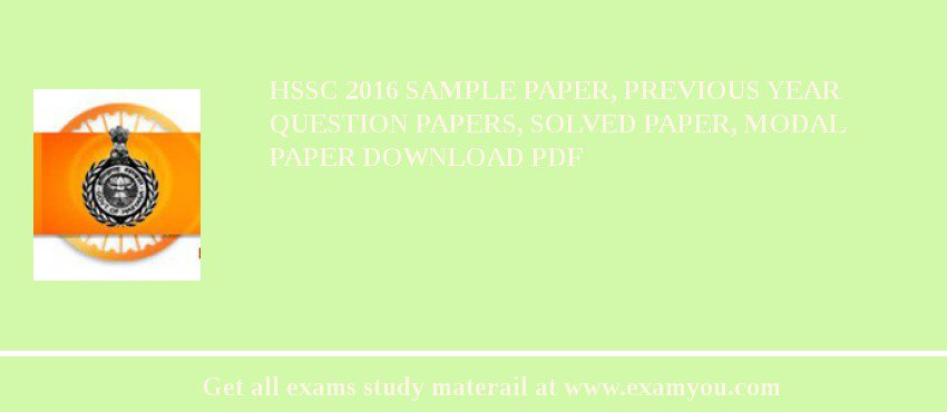 HSSC 2020 Sample Paper, Previous Year Question Papers, Solved Paper, Modal Paper Download PDF