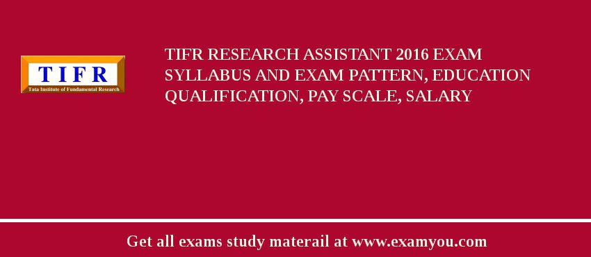 TIFR Research Assistant 2020 Exam Syllabus And Exam Pattern, Education Qualification, Pay scale, Salary