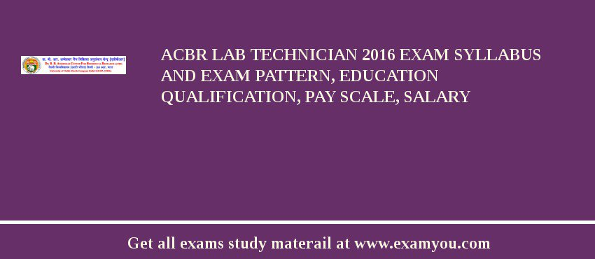 ACBR Lab Technician 2019 Exam Syllabus And Exam Pattern, Education Qualification, Pay scale, Salary