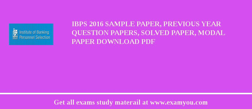 IBPS 2020 Sample Paper, Previous Year Question Papers, Solved Paper, Modal Paper Download PDF