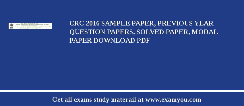 CRC 2019 Sample Paper, Previous Year Question Papers, Solved Paper, Modal Paper Download PDF