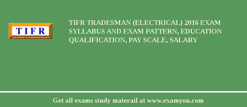 TIFR Tradesman (Electrical) 2020 Exam Syllabus And Exam Pattern, Education Qualification, Pay scale, Salary