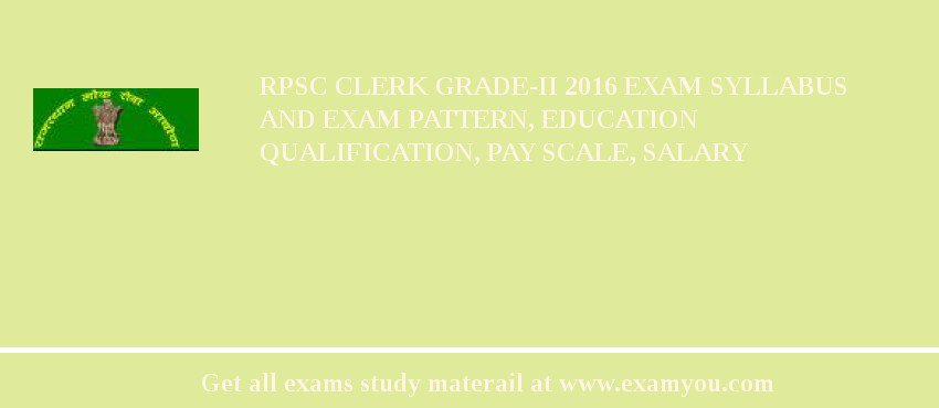 RPSC Clerk Grade-II 2020 Exam Syllabus And Exam Pattern, Education Qualification, Pay scale, Salary