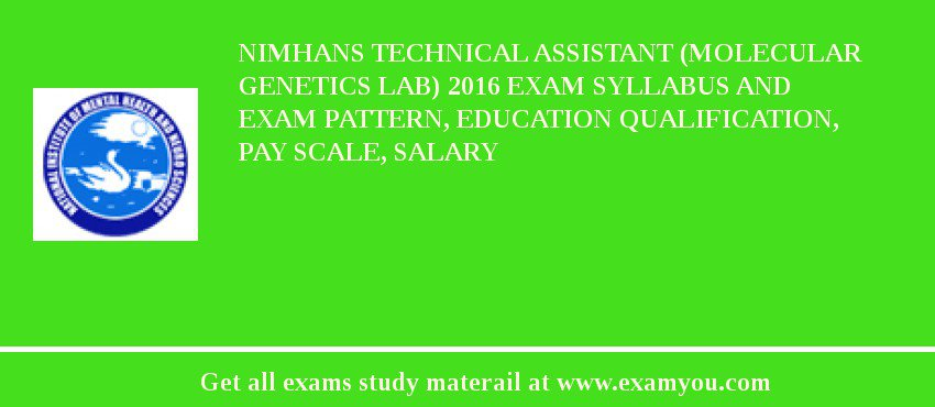 NIMHANS Technical Assistant (Molecular Genetics Lab) 2019 Exam Syllabus And Exam Pattern, Education Qualification, Pay scale, Salary