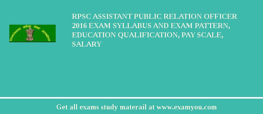 RPSC Assistant Public Relation Officer 2020 Exam Syllabus And Exam Pattern, Education Qualification, Pay scale, Salary