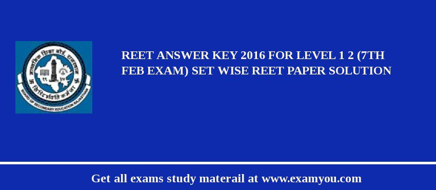 Answer Key for REET 2020 for Level 1 and 2 (7th Febuary Exam) Set Wise REET Paper Solution