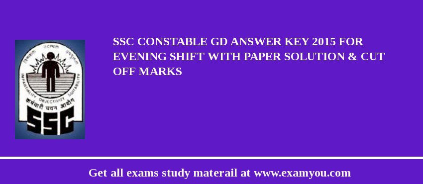 SSC Constable GD Answer key 2019 for Evening Shift with Paper Solution & Cut off Marks