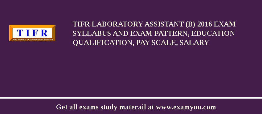 TIFR Laboratory Assistant (B) 2020 Exam Syllabus And Exam Pattern, Education Qualification, Pay scale, Salary
