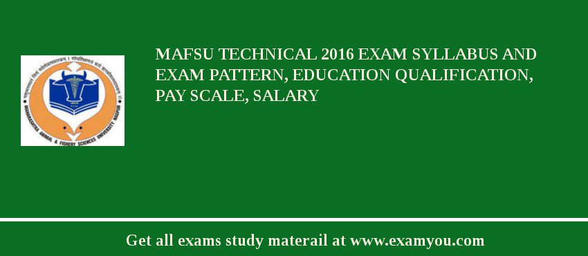 MAFSU Technical 2020 Exam Syllabus And Exam Pattern, Education Qualification, Pay scale, Salary